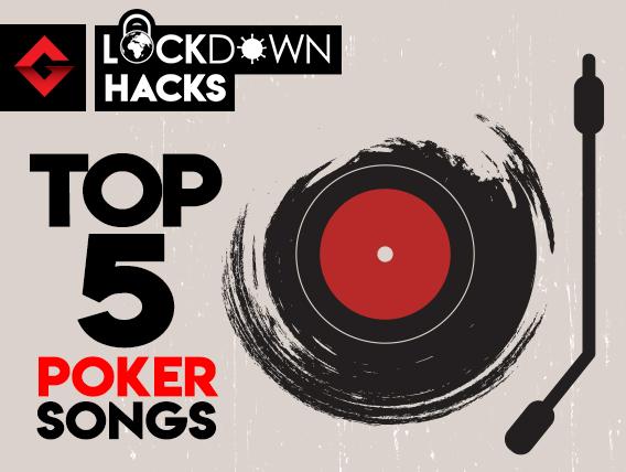 5 poker songs to listen to when in lockdown