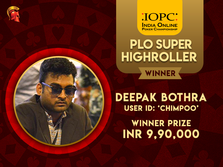 Deepak Bothra IOPC Super HighRoller Winner
