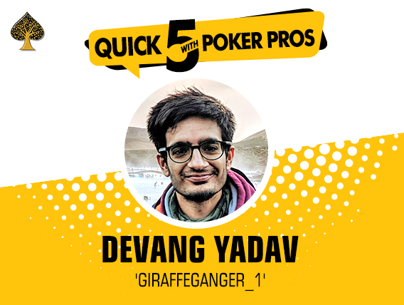 FTR Quick 5 with Poker Pros: Devang Yadav
