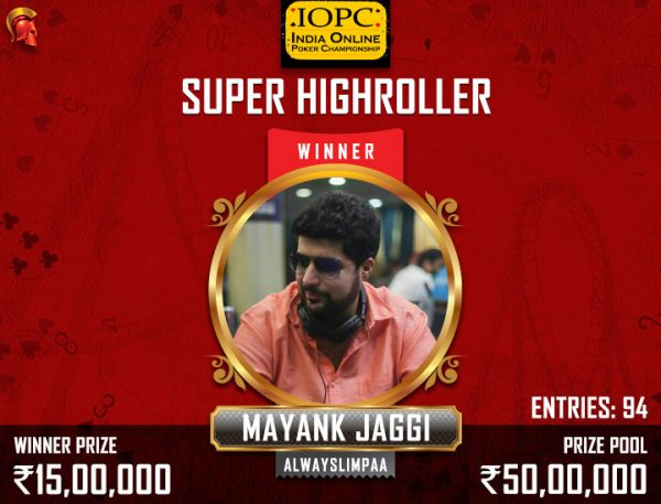 Mayank Jaggi IOPC Super HighRoller Winner