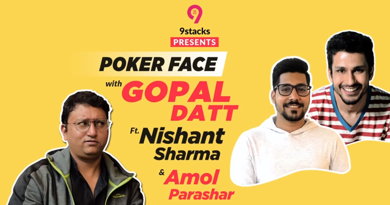 9stacks launches Pokerface with Gopal Datt Episode 1