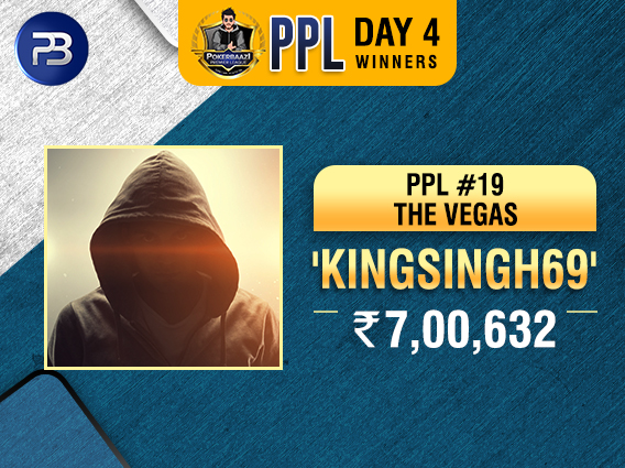 PPL Special Edition Day 4: 'Kingsingh69' wins The Vegas