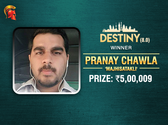 Pranay Chawla is the 6th entrant to Destiny 8.0 Finale