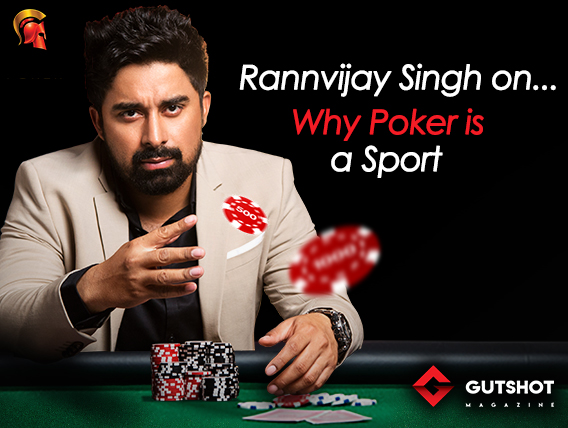 Rannvijay Singh on why Poker is considered a sport...