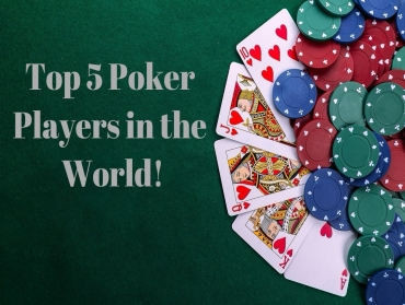Top 5 Best Poker Players in the World Today