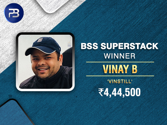 Vinay B bags PokerBaazi BSS SuperStack title