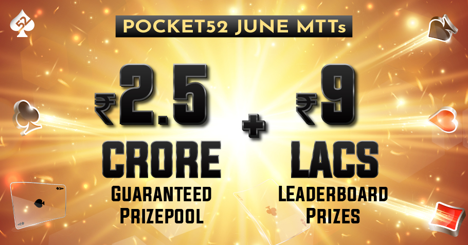 Win from INR 2.5 Crore prizepool on Pocket52's June MTTs