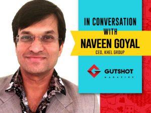 Naveen Goyal on Khel Groups' immediate gaming plans…