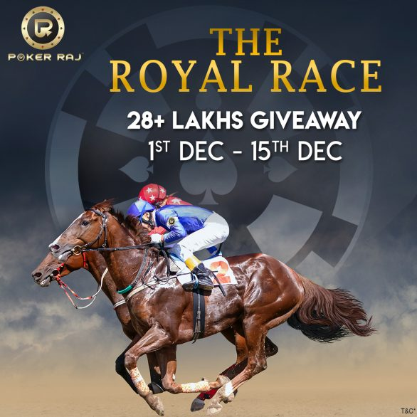 The Royal Race is on at PokerRaj
