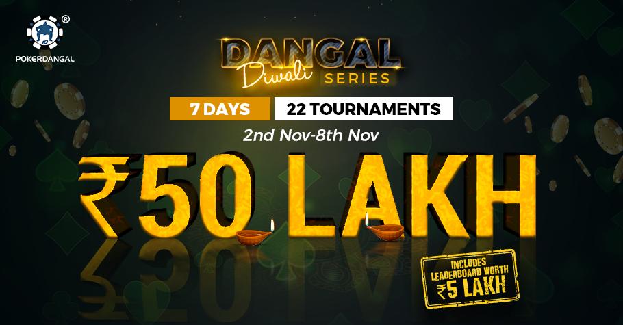 Play PokerDangal's Diwali Series and win INR 50 Lakhs GTD!