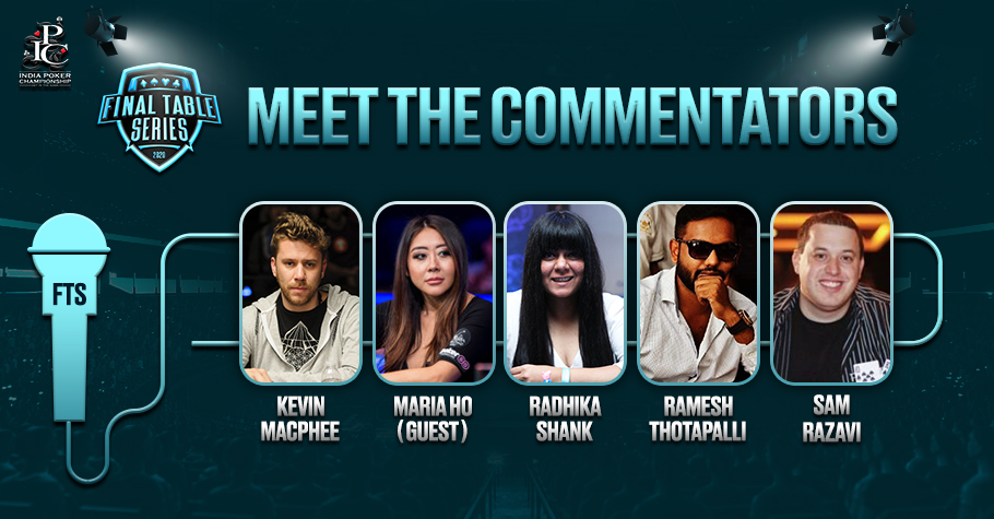 Sneak peek of the star commentators on the Final Table Series by IPC