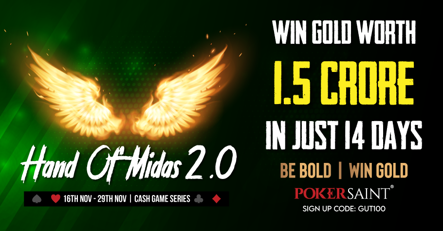 Play PokerSaints Hand of Midas 2.0 and win 1.5 Cr again!