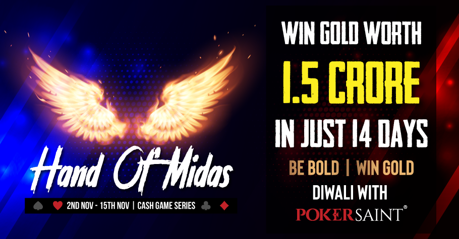 Win gifts worth INR 1.5 Cr in PokerSaint's Hand of Midas Series!