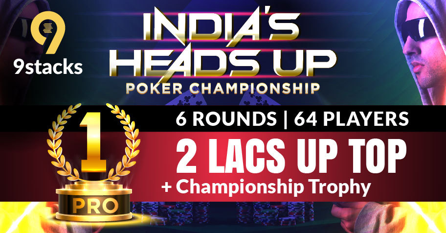 India's first ever Heads Up - Poker Championship on 9stacks
