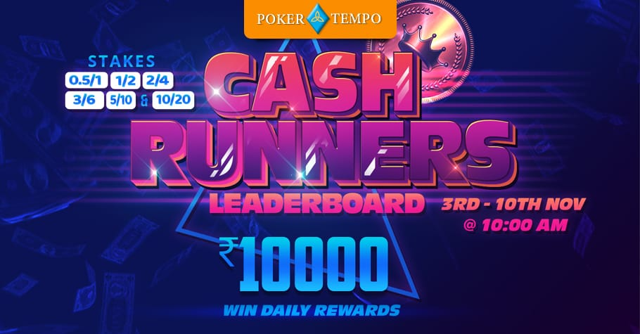 Prizes on PokerTempo's Cash Runners Leaderboard everyday!