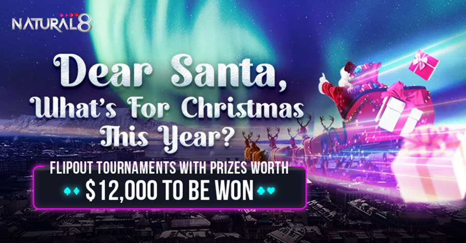 Win PRIZES Worth $12,000 With Natural8's 'Dear Santa' Charity Flipout Tournaments