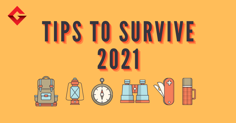 Best Tips To Help You Survive 2021