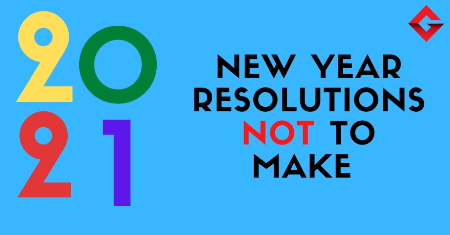 Top Five New Year Resolutions You Must Surely Not Make