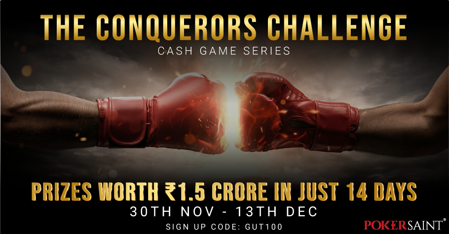 Play PokerSaint's exciting Conquerors Challenge and win 1.5 Cr!