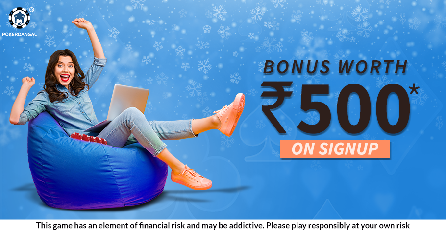 Sign-up on PokerDangal and get INR 500 in bonus