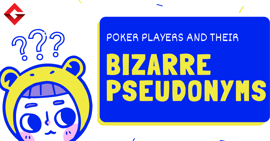 Poker Players and Their BIZARRE Pseudonyms