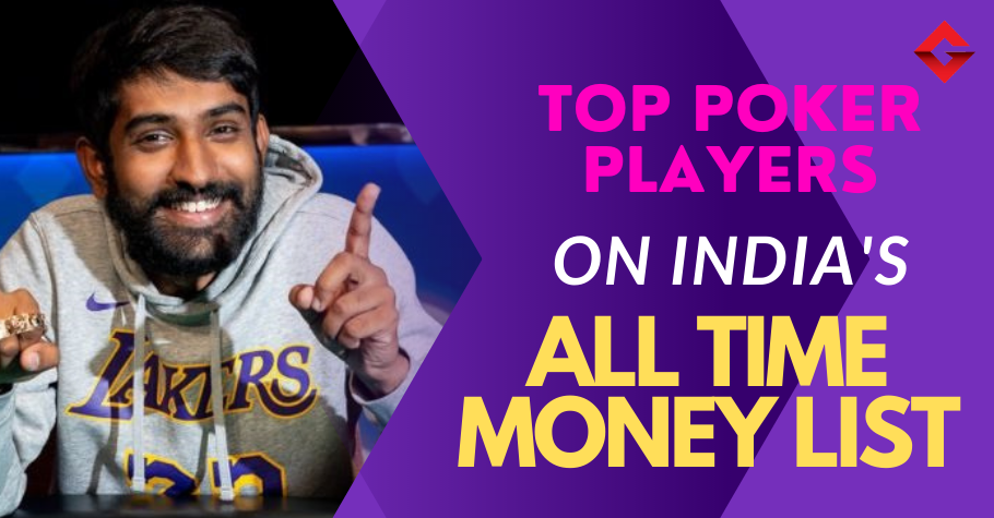 TOP 5 Poker Players That Made It To India's All Time Money List