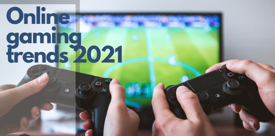Online Gaming: Top Trends To Look Out For