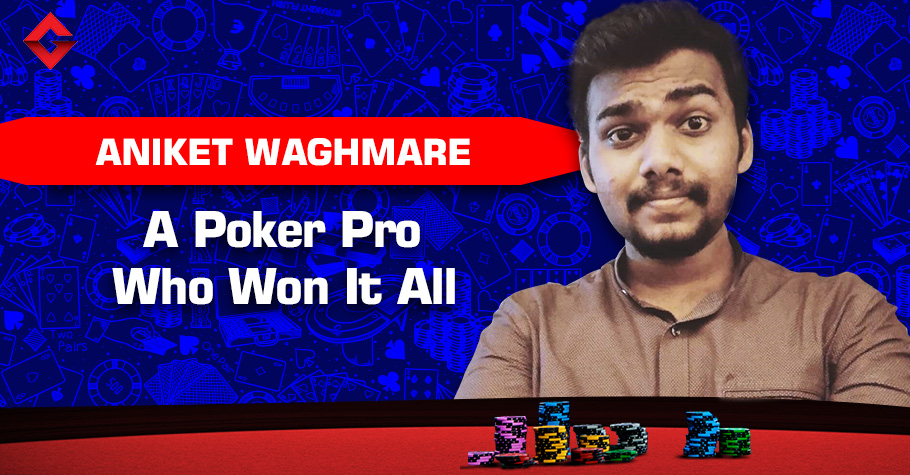 Aniket Waghmare on his valiant victories in poker, life and more