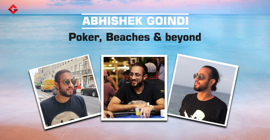 Abhishek Goindi: Beach lover, poker coach, content creator and more