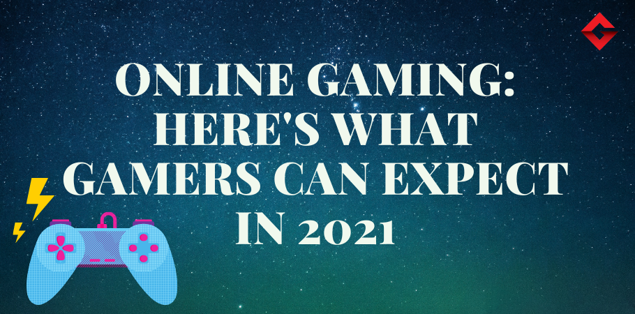 ONLINE GAMING: Here's what Indian's can expect in 2021