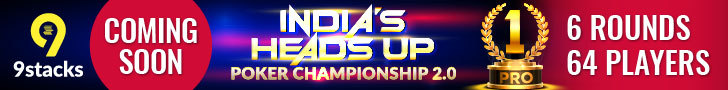 Get Ready For India's HeadsUp Poker Championship 2.0 Only On 9stacks