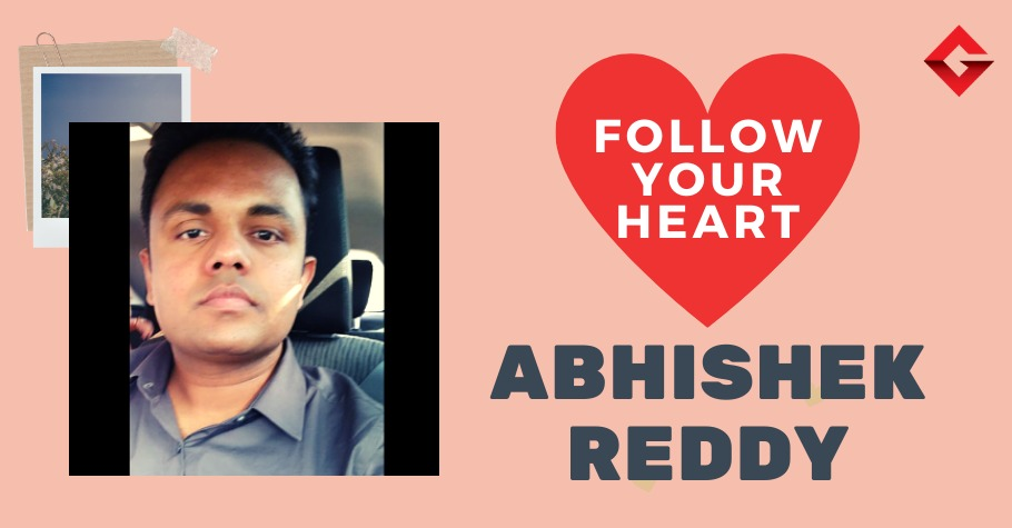 Follow Your Heart With Abhishek Reddy