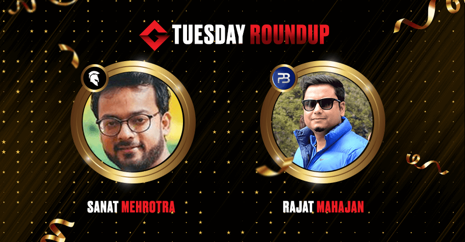 Tuesday Round Up: Sanat Mehrotra & Rajat Mahajan Win Top Spots