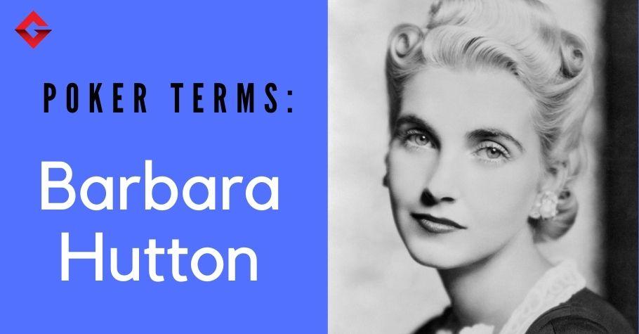 Gutshot Poker Dictionary – Barbara Hutton