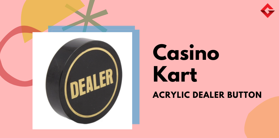 Is This DEALER BUTTON Best In Town? FIND OUT