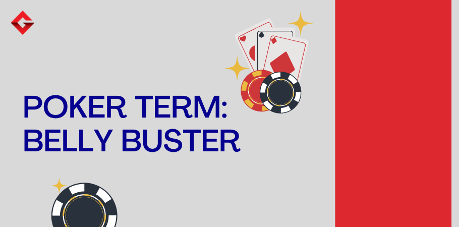 Poker Dictionary - Belly Buster