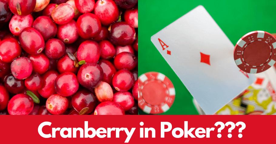 Poker Dictionary – Cranberry