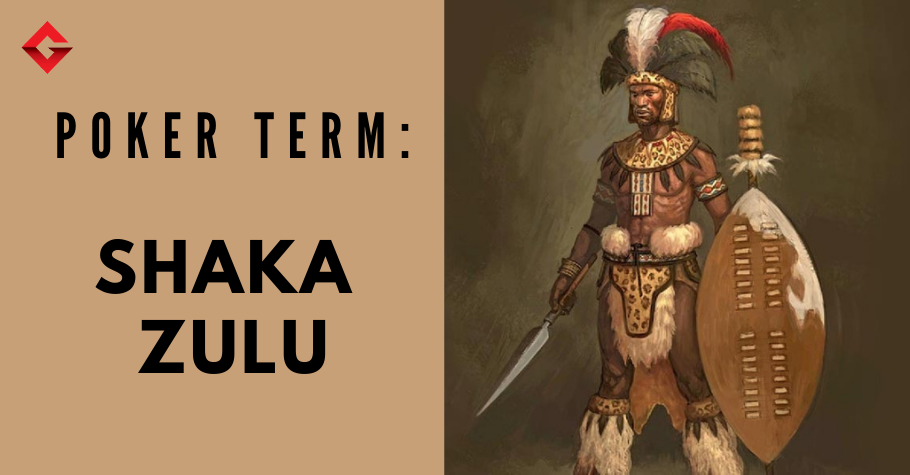 Poker Dictionary - Shaka Zulu