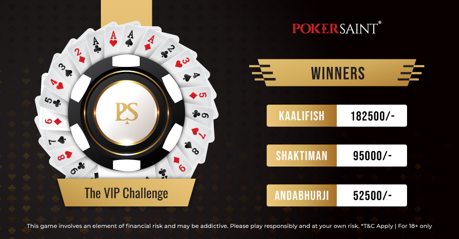 'Niteshkumar01' And 'Kaalifish' Are The Winners Of PokerSaint's The VIP Challenge