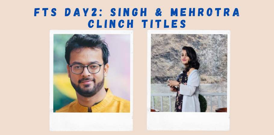 FTS 2.0 Round-Up: Sanat Mehrotra And Anamika Singh Turn Winners On Day 2