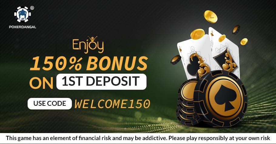 Enjoy 150% Deposit Bonus Only On PokerDangal