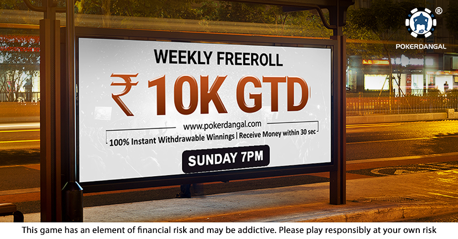 Sign-Up To Play The INR 10K Weekly Freeroll On PokerDangal