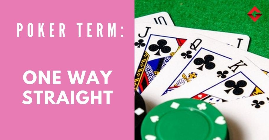 Poker Dictionary - One-Way Straight