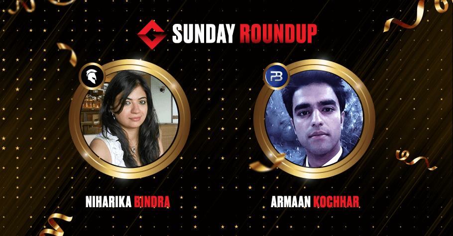 Sunday Round Up: Niharika Bindra, Armaan Kochhar, 'Mitsen' & 'AjaySharawat' shipped high-value tournaments