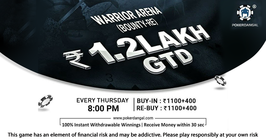 PokerDangal's Warrior Arena With 1.20 Lakh GTD Is The Perfect Pick For You