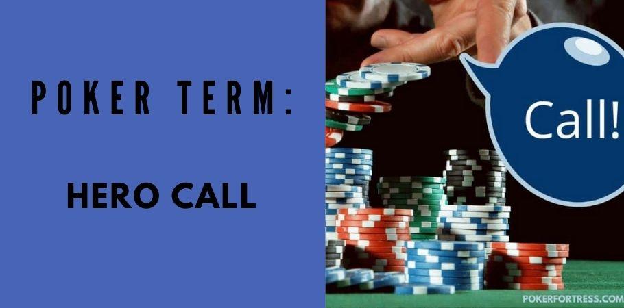 Poker Dictionary - Hero Call