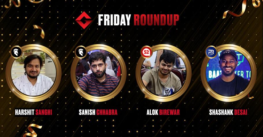 Friday Round Up: Sanghi, Birewar, Desai & Chhabra Emerge As Top Winners
