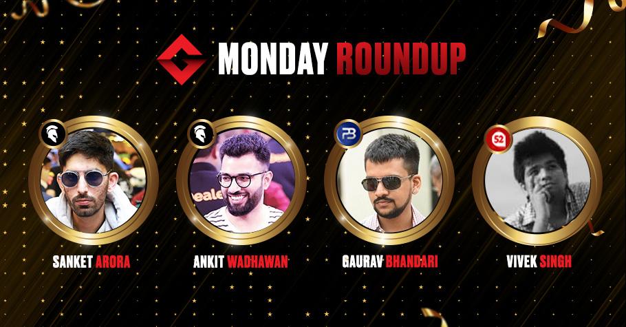Monday Round Up: Sanket Arora, Ankit Wadhwan, Vivek Singh & Gaurav Bhandari Cash Big On Poker Felts