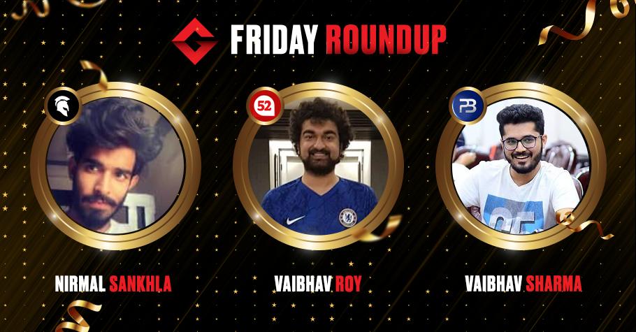 Friday Round Up: GL1DE, Vaibhav Roy, Vaibhav Sharma and Nirmal Sankhla Put Up A Thrilling Game Of Poker