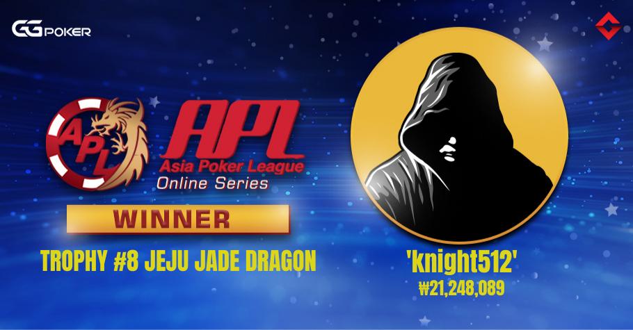 APL Trophy #8 Jeju Jade Dragon: 'Knight512' Clinches Winner's Title